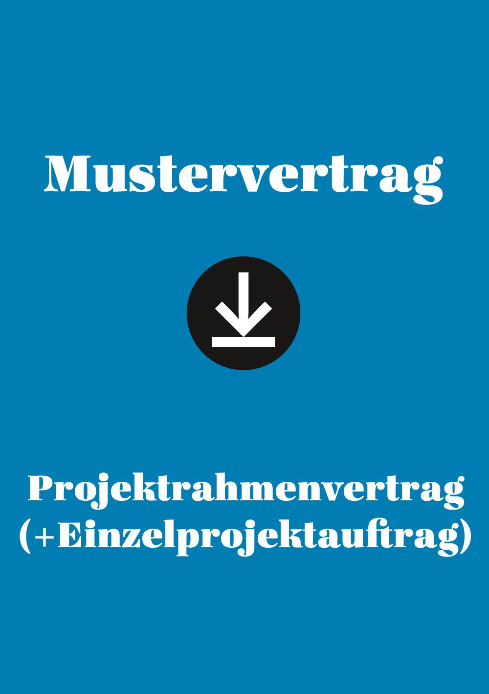 Produkt: Mustervertrag: Projektrahmenvertrag (+Einzelprojektauftrag)