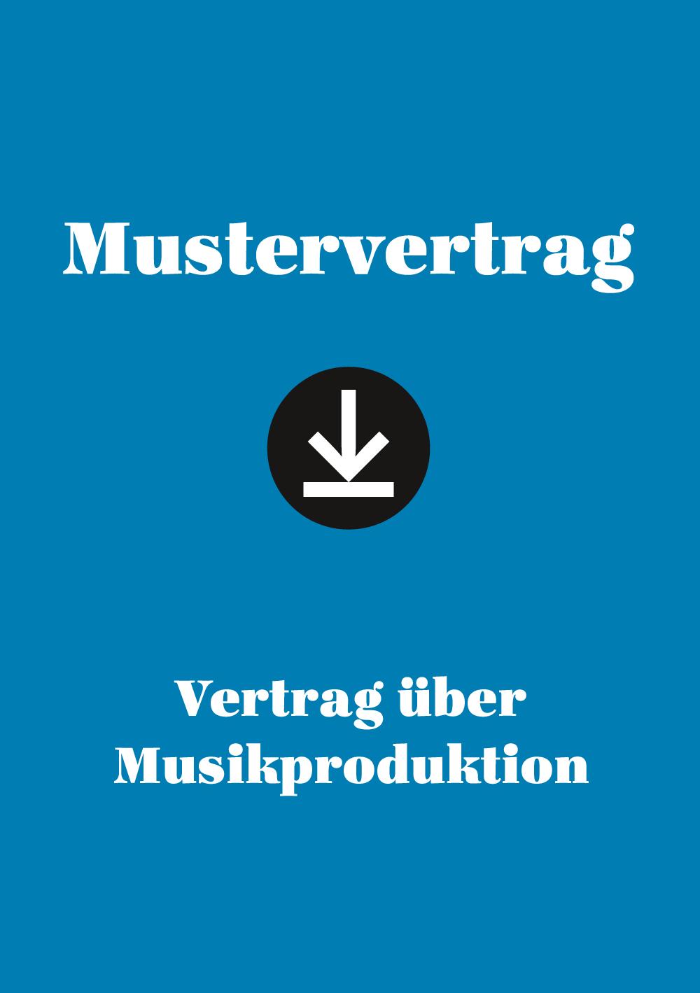 Produkt: Mustervertrag: Vertrag über Musikproduktion
