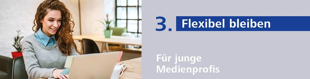 Presse-Versorgung dritter Tipp: Flexibel bleiben