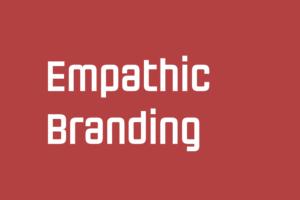 Empathic Branding