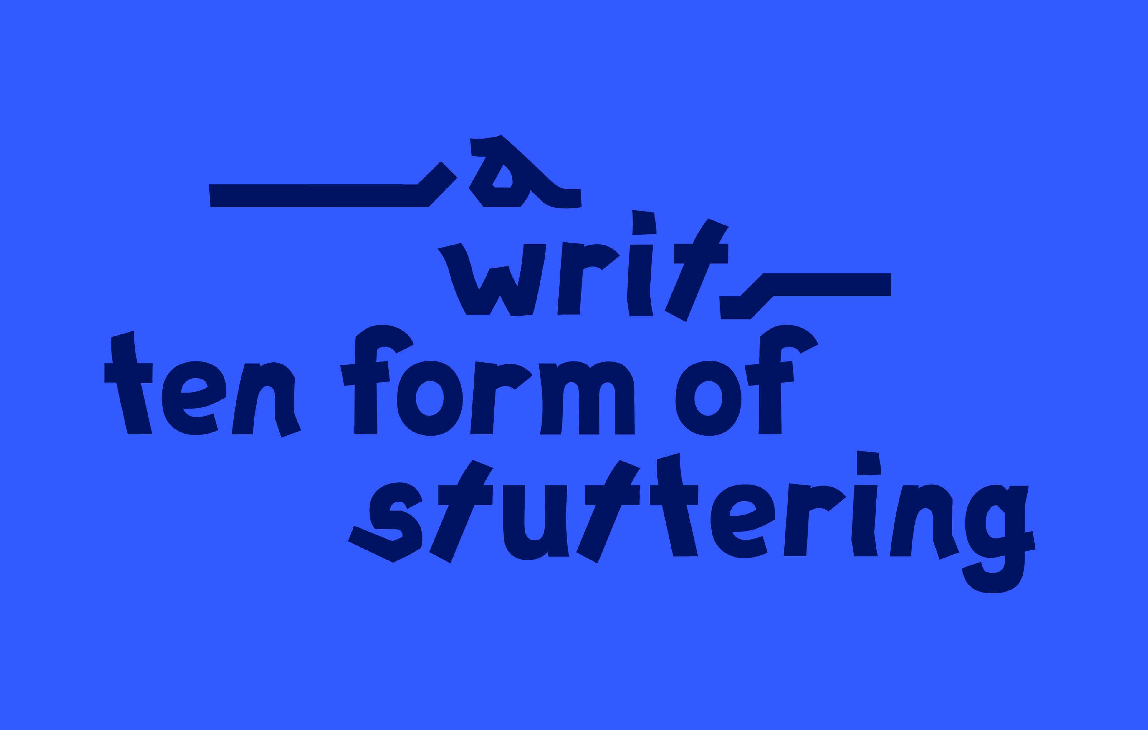 text: a written form of stuttering